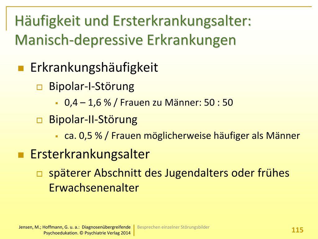 Häufigkeit und Ersterkrankungsalter: Manisch-depressive Erkrankungen