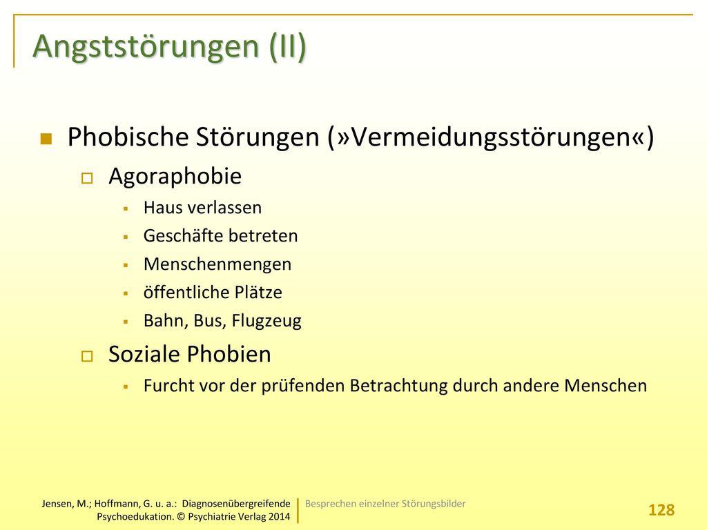 Angststörungen (II) Phobische Störungen (»Vermeidungsstörungen«)