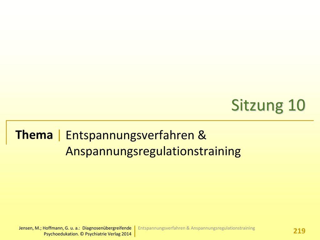 Sitzung 10 Entspannungsverfahren & Anspannungsregulationstraining