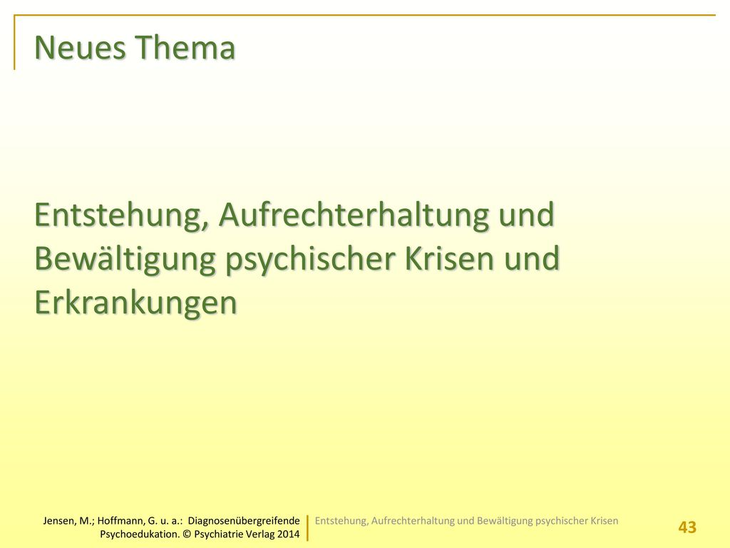 Neues Thema Entstehung, Aufrechterhaltung und Bewältigung psychischer Krisen und Erkrankungen.
