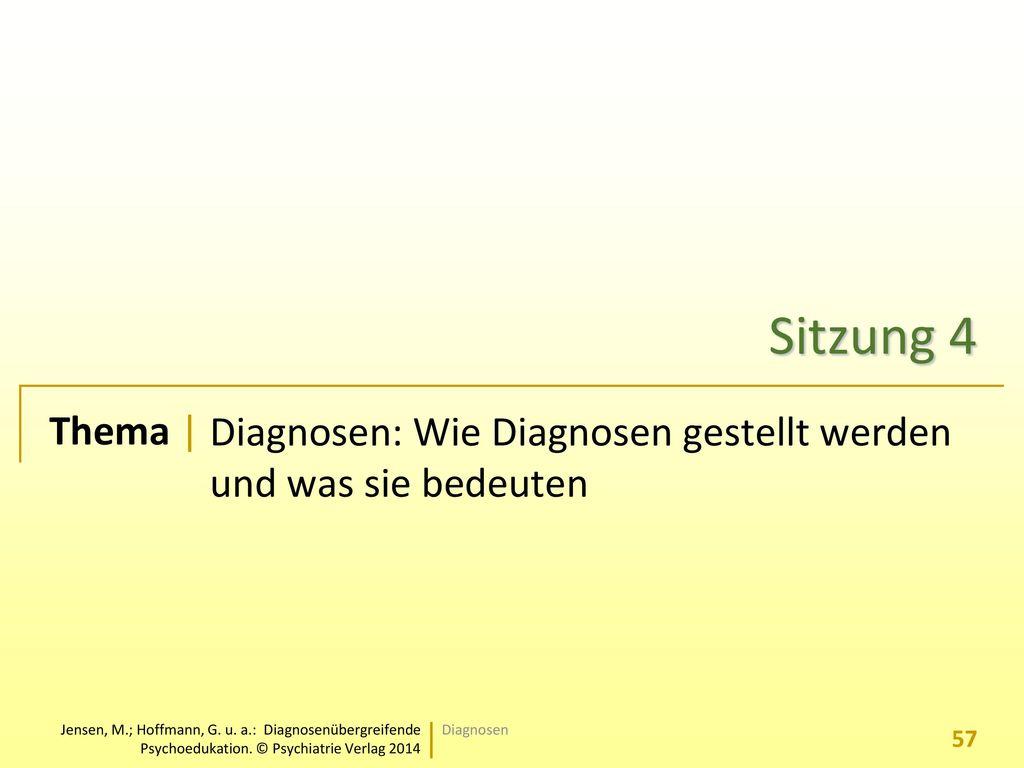 Sitzung 4 Diagnosen: Wie Diagnosen gestellt werden und was sie bedeuten Diagnosen