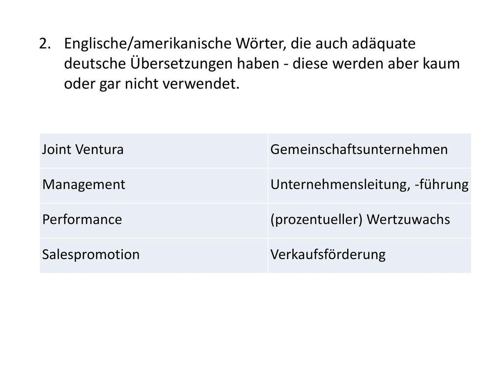 Englische/amerikanische Wörter, die auch adäquate deutsche Übersetzungen haben - diese werden aber kaum oder gar nicht verwendet.