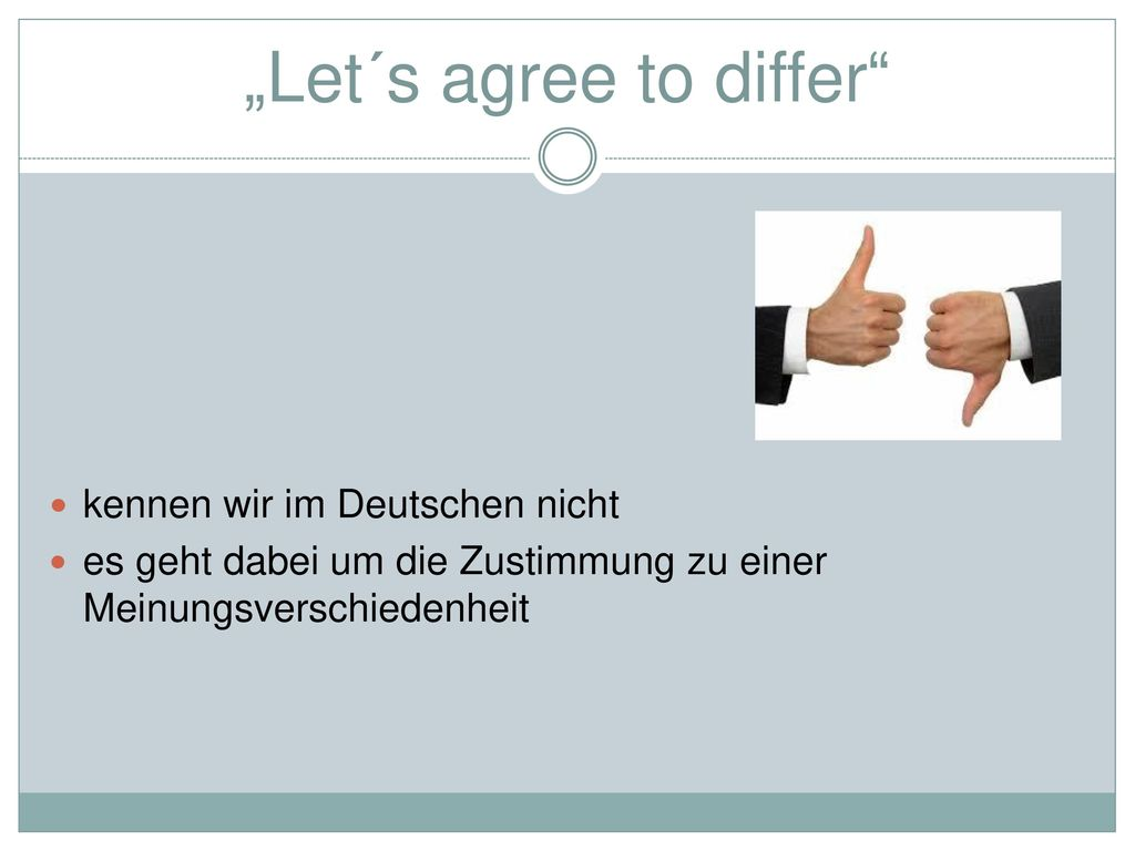 """""""Let´s agree to differ"""