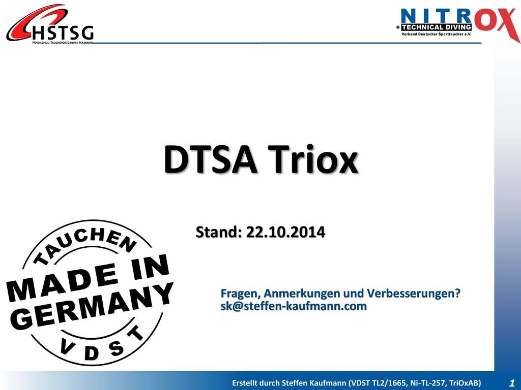 DTSA Triox Stand: 22.10.2014 Fragen, Anmerkungen und Verbesserungen