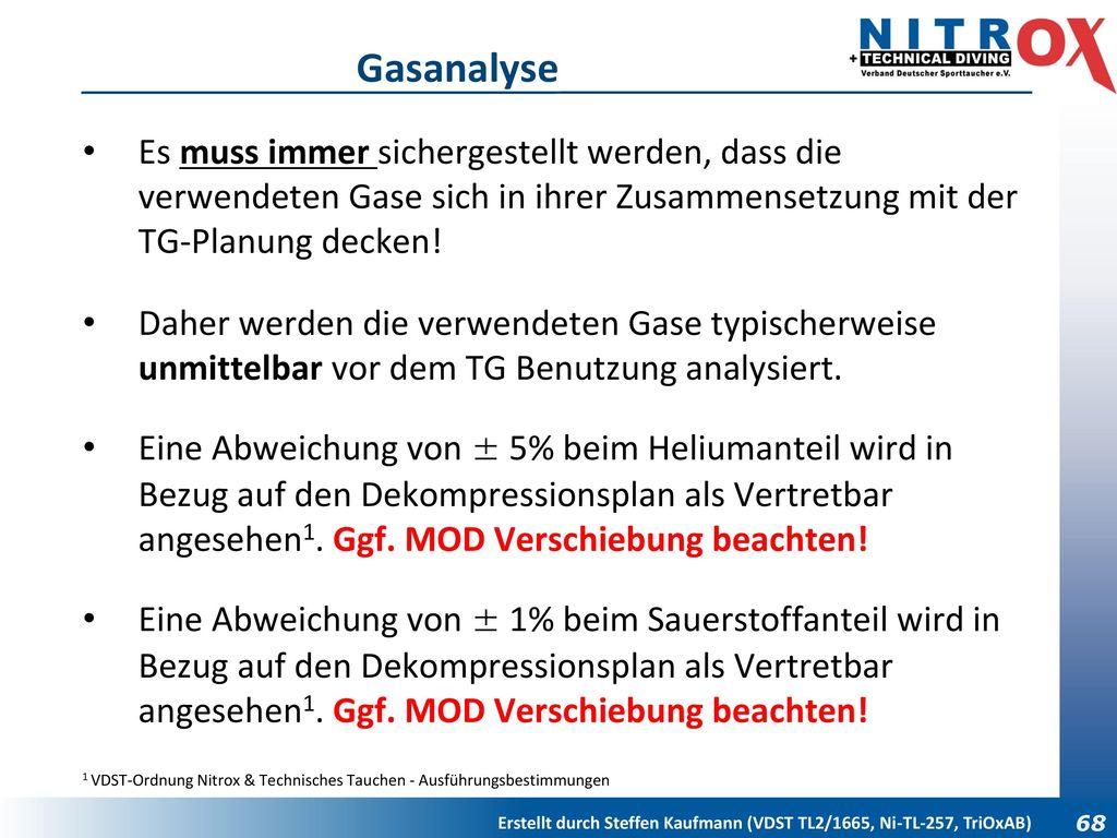 Gasanalyse Es muss immer sichergestellt werden, dass die verwendeten Gase sich in ihrer Zusammensetzung mit der TG-Planung decken!