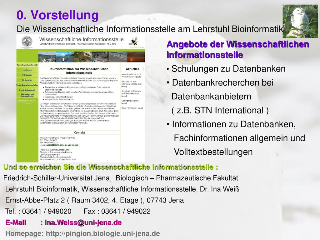 0. Vorstellung Die Wissenschaftliche Informationsstelle am Lehrstuhl Bioinformatik. Angebote der Wissenschaftlichen Informationsstelle.