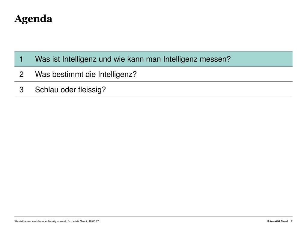 Agenda 1 Was ist Intelligenz und wie kann man Intelligenz messen 2