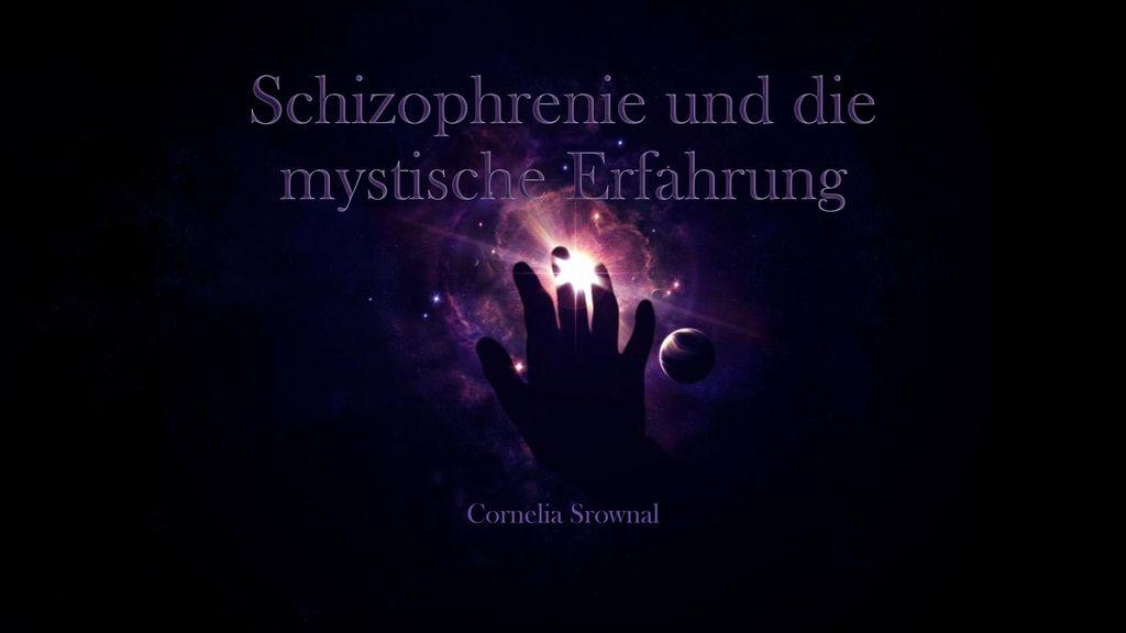 Schizophrenie und die mystische Erfahrung