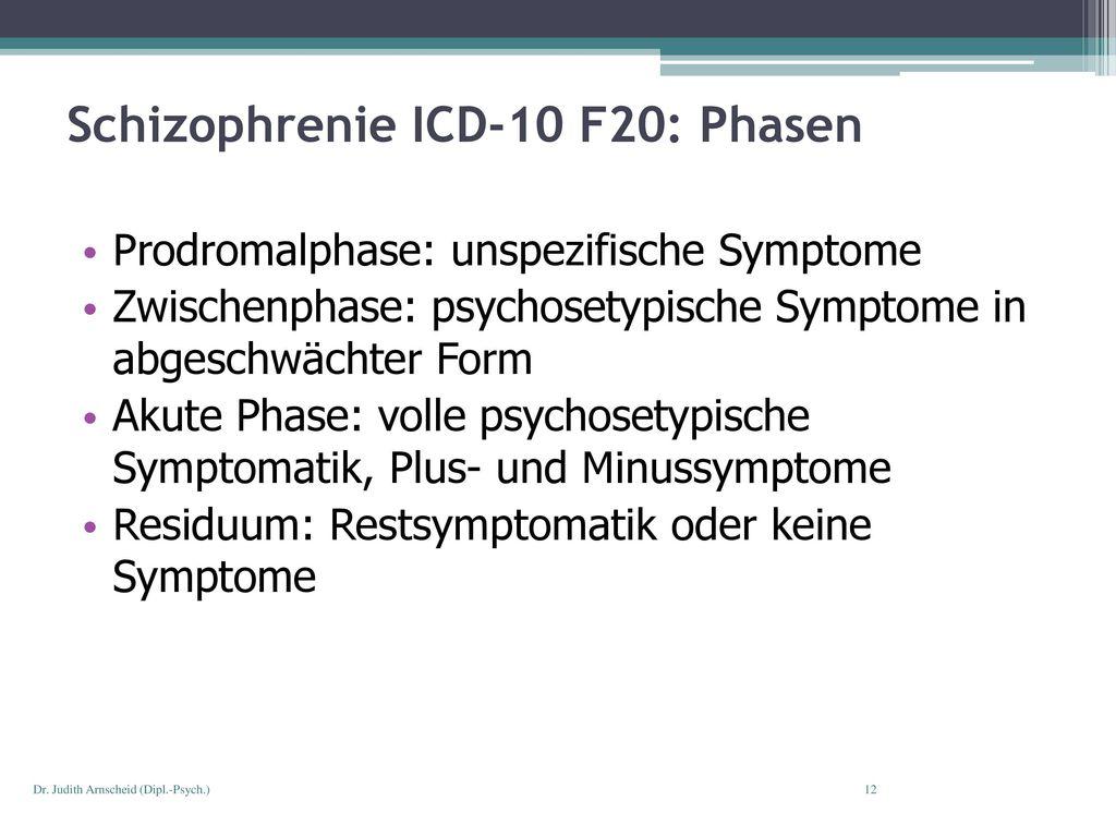 Schizophrenie ICD-10 F20: Phasen