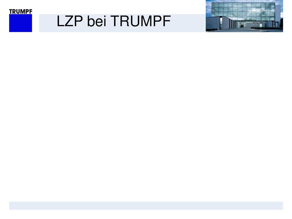 LZP bei TRUMPF