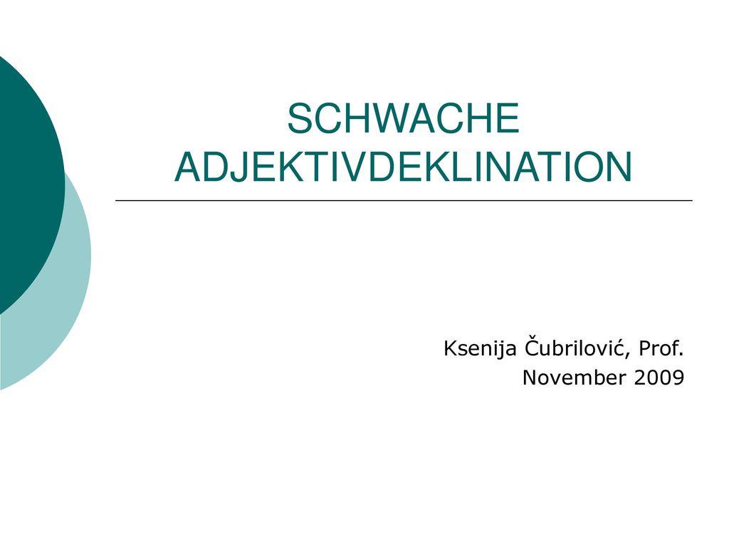 SCHWACHE ADJEKTIVDEKLINATION