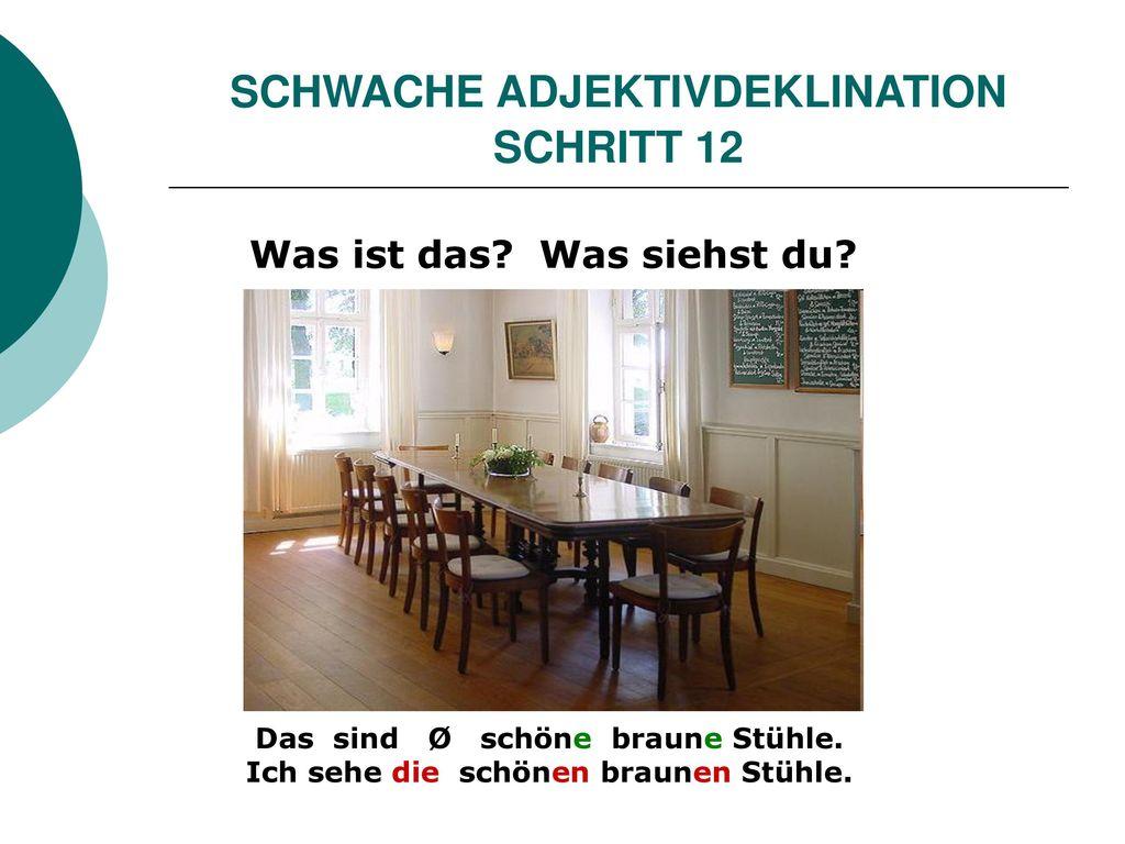 SCHWACHE ADJEKTIVDEKLINATION SCHRITT 12