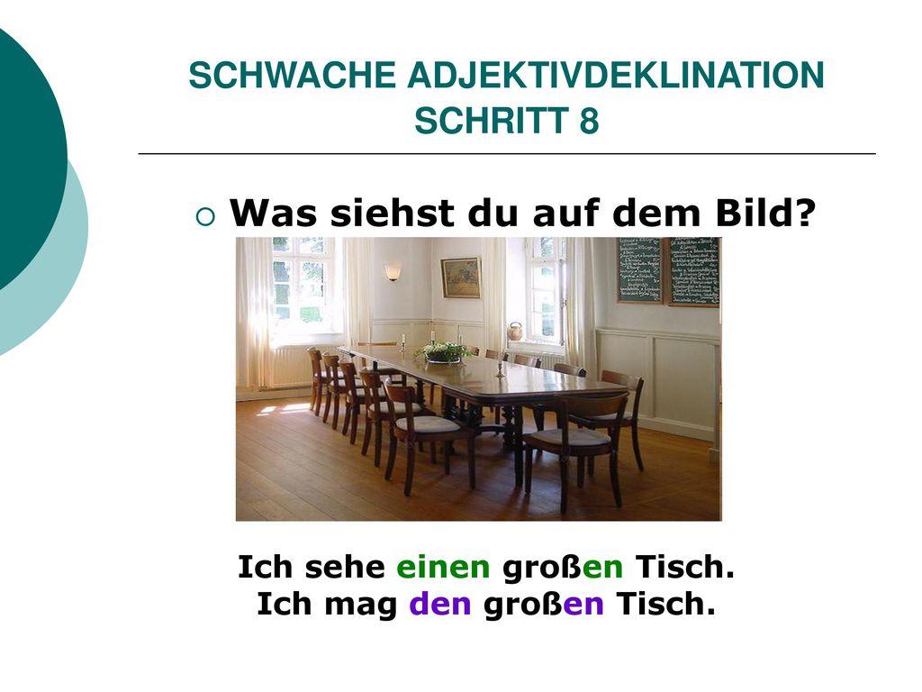 SCHWACHE ADJEKTIVDEKLINATION SCHRITT 8