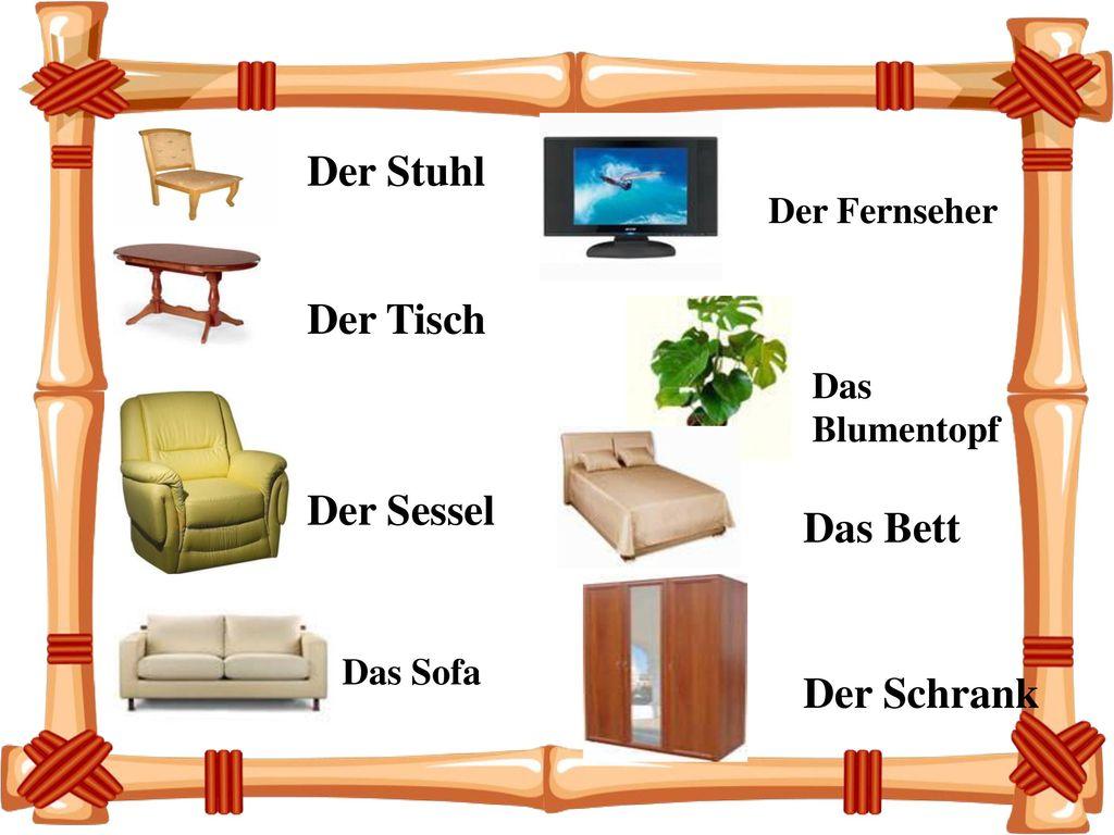 Der Stuhl Der Tisch Der Sessel Das Bett Der Schrank Der Fernseher