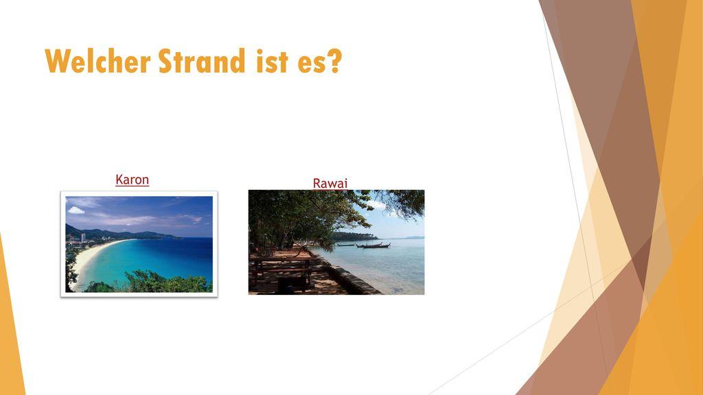Welcher Strand ist es Karon Rawai