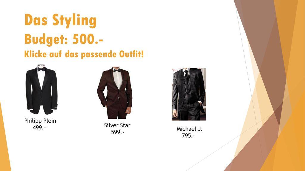 Das Styling Budget: 500.- Klicke auf das passende Outfit!