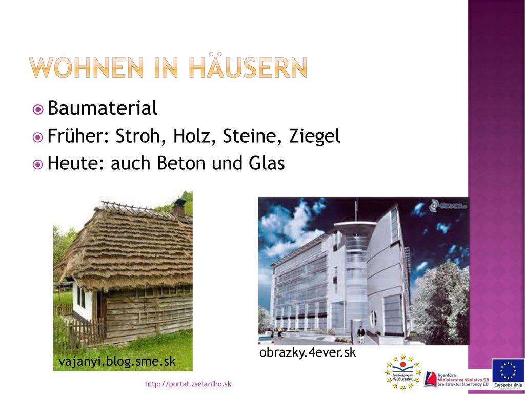 Wohnen in hÄusern Baumaterial Früher: Stroh, Holz, Steine, Ziegel