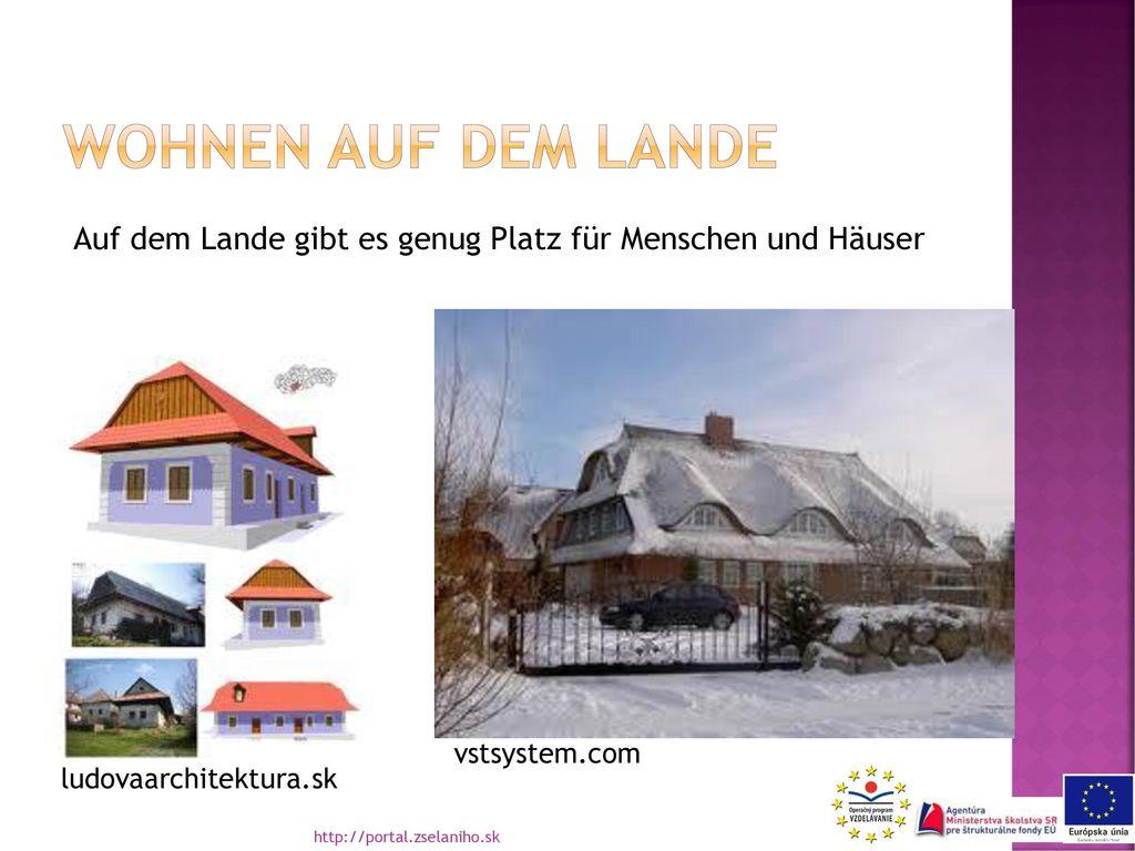 Wohnen auf dem lande Auf dem Lande gibt es genug Platz für Menschen und Häuser. vstsystem.com. ludovaarchitektura.sk.