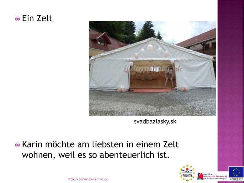 Ein Zelt Karin möchte am liebsten in einem Zelt wohnen, weil es so abenteuerlich ist. svadbazlasky.sk.