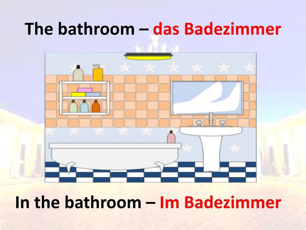 The bathroom – das Badezimmer