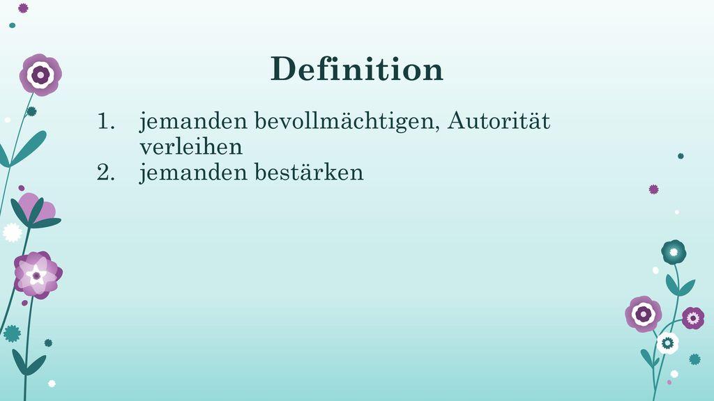 Definition jemanden bevollmächtigen, Autorität verleihen