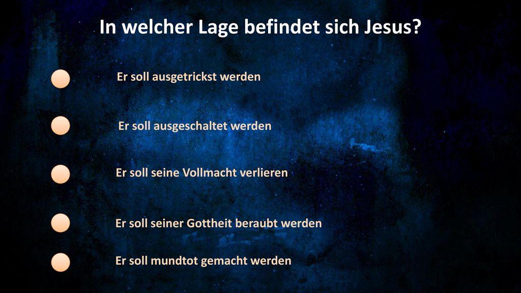 In welcher Lage befindet sich Jesus