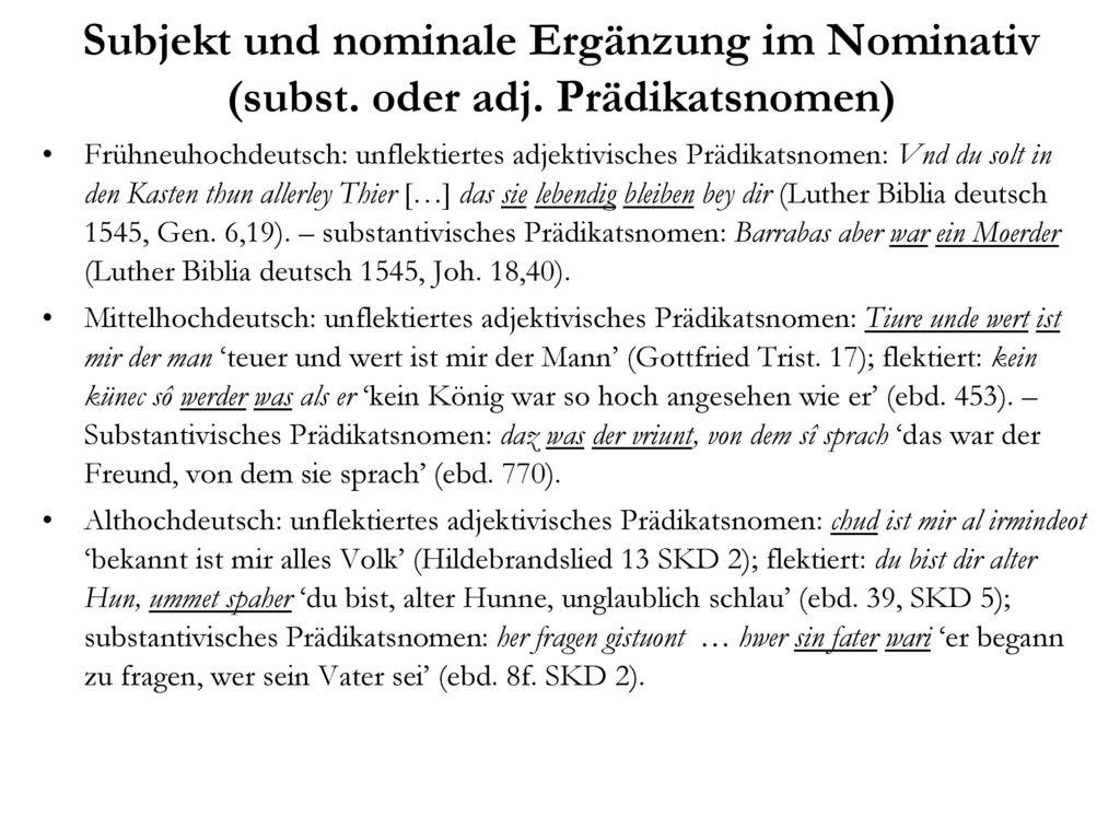 Subjekt und nominale Ergänzung im Nominativ (subst. oder adj