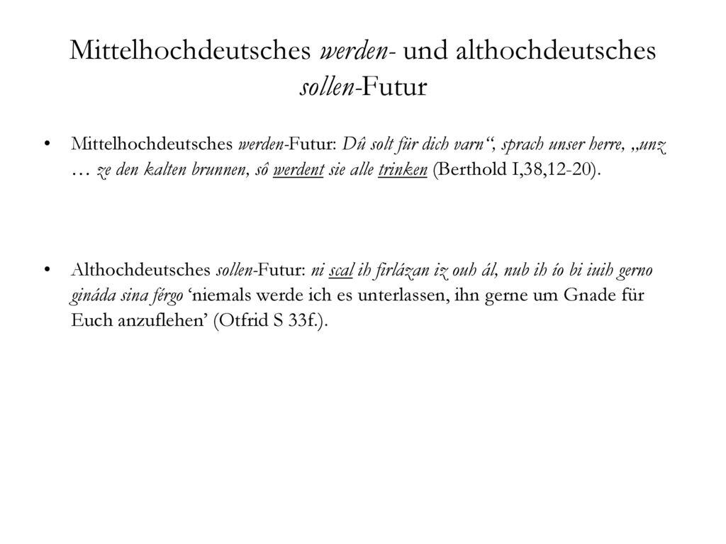 Mittelhochdeutsches werden- und althochdeutsches sollen-Futur
