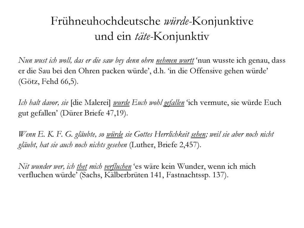 Frühneuhochdeutsche würde-Konjunktive und ein täte-Konjunktiv