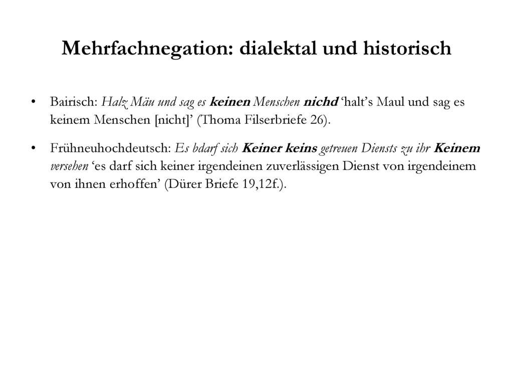 Mehrfachnegation: dialektal und historisch