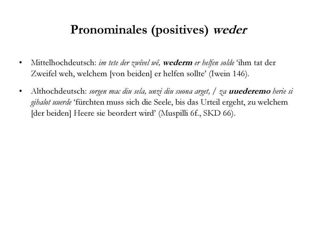 Pronominales (positives) weder