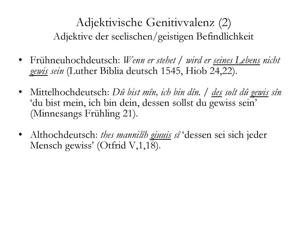Adjektivische Genitivvalenz (2) Adjektive der seelischen/geistigen Befindlichkeit