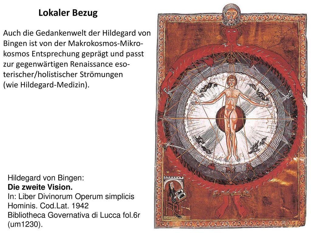 Lokaler Bezug Auch die Gedankenwelt der Hildegard von