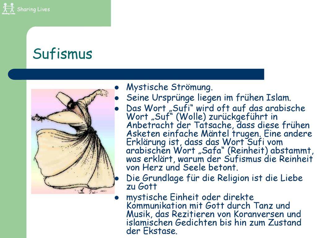 Sufismus Mystische Strömung. Seine Ursprünge liegen im frühen Islam.