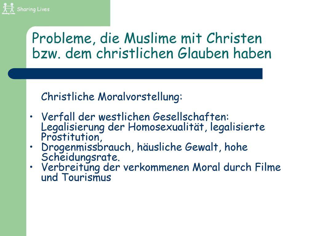 Probleme, die Muslime mit Christen bzw. dem christlichen Glauben haben
