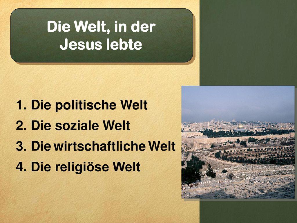 Die Welt, in der Jesus lebte
