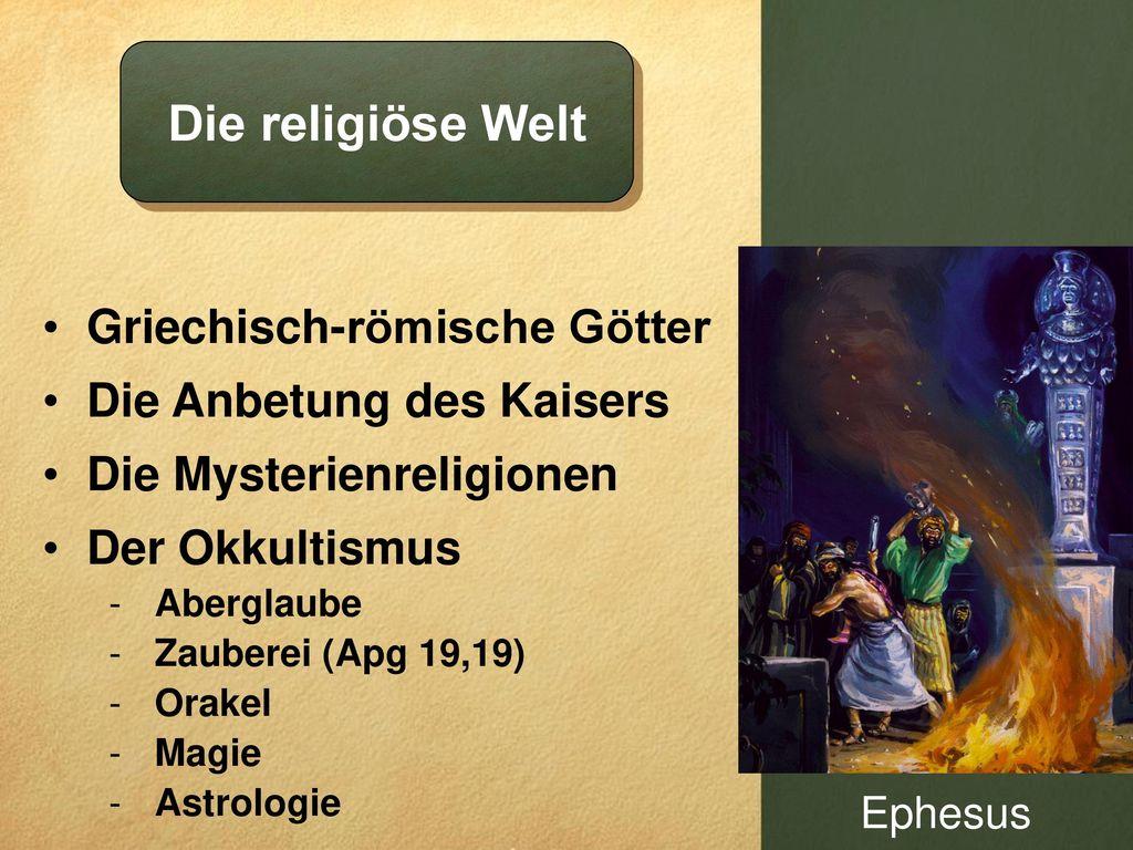 Die religiöse Welt Griechisch-römische Götter Die Anbetung des Kaisers