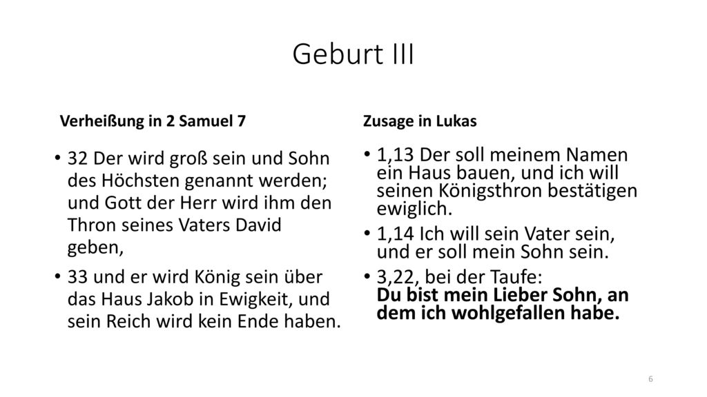 Geburt III Verheißung in 2 Samuel 7. Zusage in Lukas.