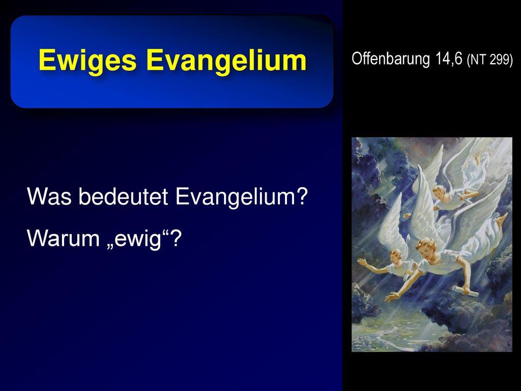 """Ewiges Evangelium Was bedeutet Evangelium Warum """"ewig"""
