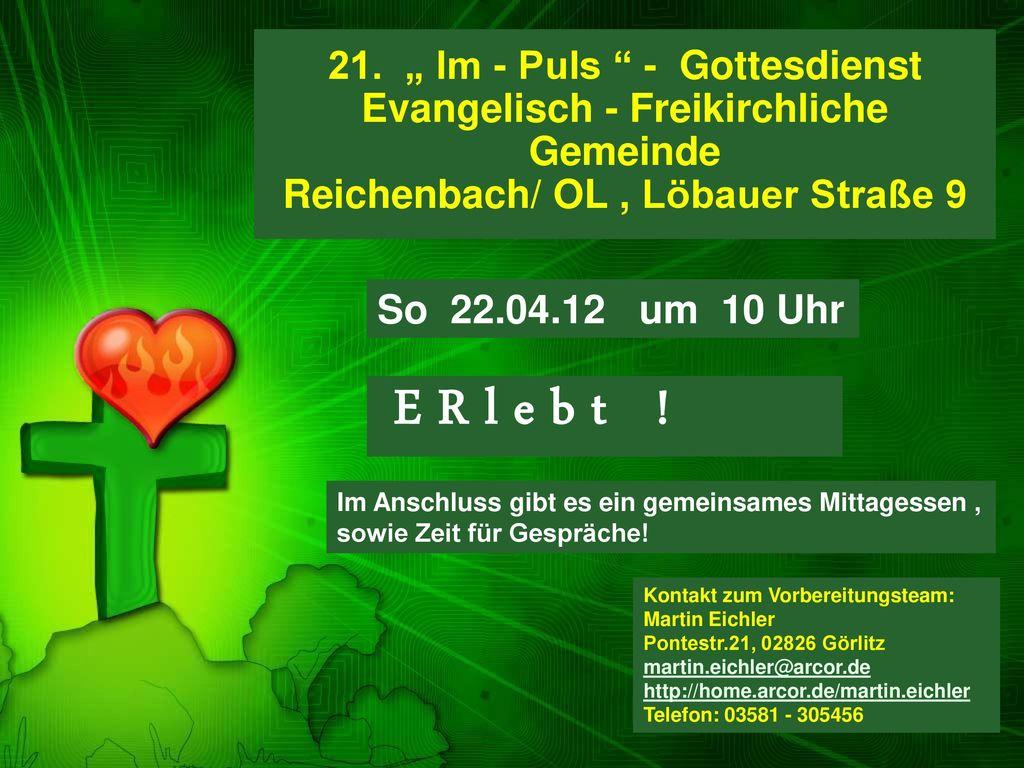 """21. """" Im - Puls - Gottesdienst Evangelisch - Freikirchliche Gemeinde Reichenbach/ OL , Löbauer Straße 9"""