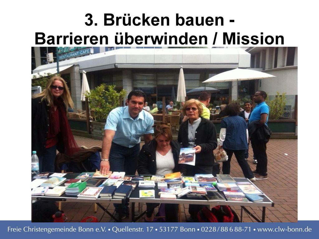 3. Brücken bauen - Barrieren überwinden / Mission