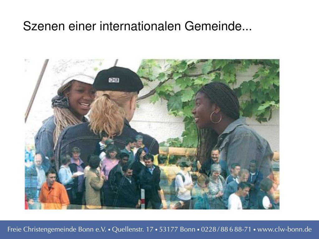 Szenen einer internationalen Gemeinde...