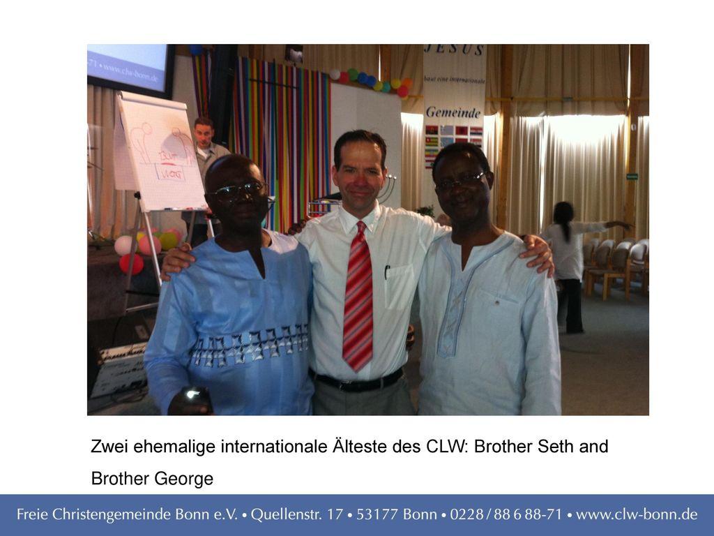 Zwei ehemalige internationale Älteste des CLW: Brother Seth and