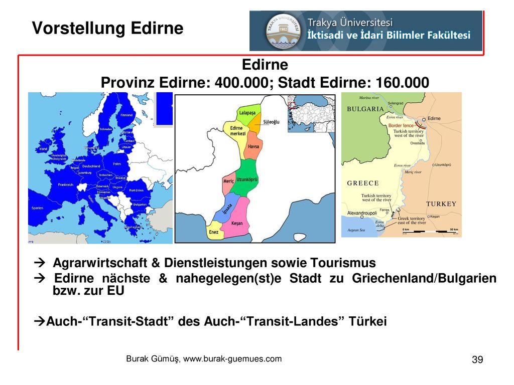 Provinz Edirne: 400.000; Stadt Edirne: 160.000