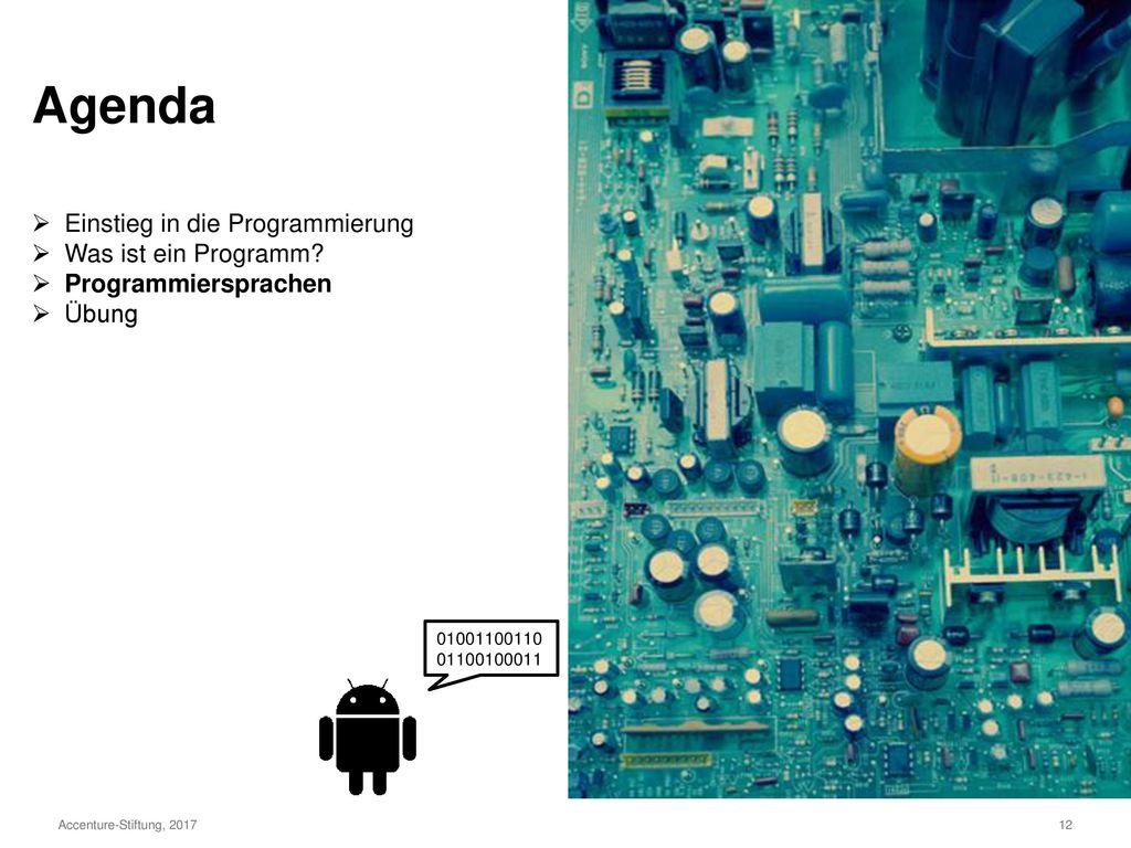 Agenda Einstieg in die Programmierung Was ist ein Programm