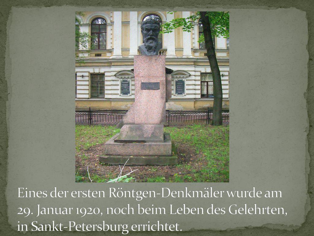 Eines der ersten Röntgen-Denkmäler wurde am 29
