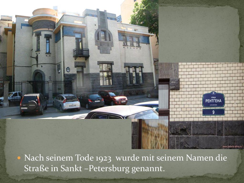 Nach seinem Tode 1923 wurde mit seinem Namen die Straße in Sankt –Petersburg genannt.