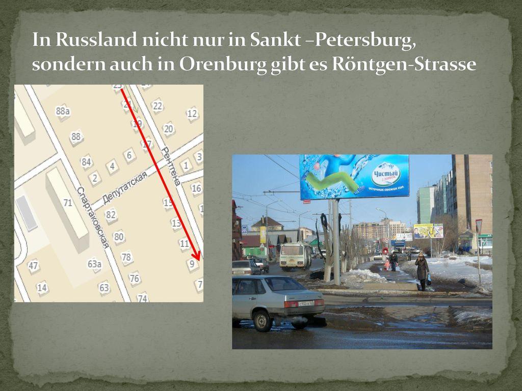In Russland nicht nur in Sankt –Petersburg, sondern auch in Orenburg gibt es Röntgen-Strasse