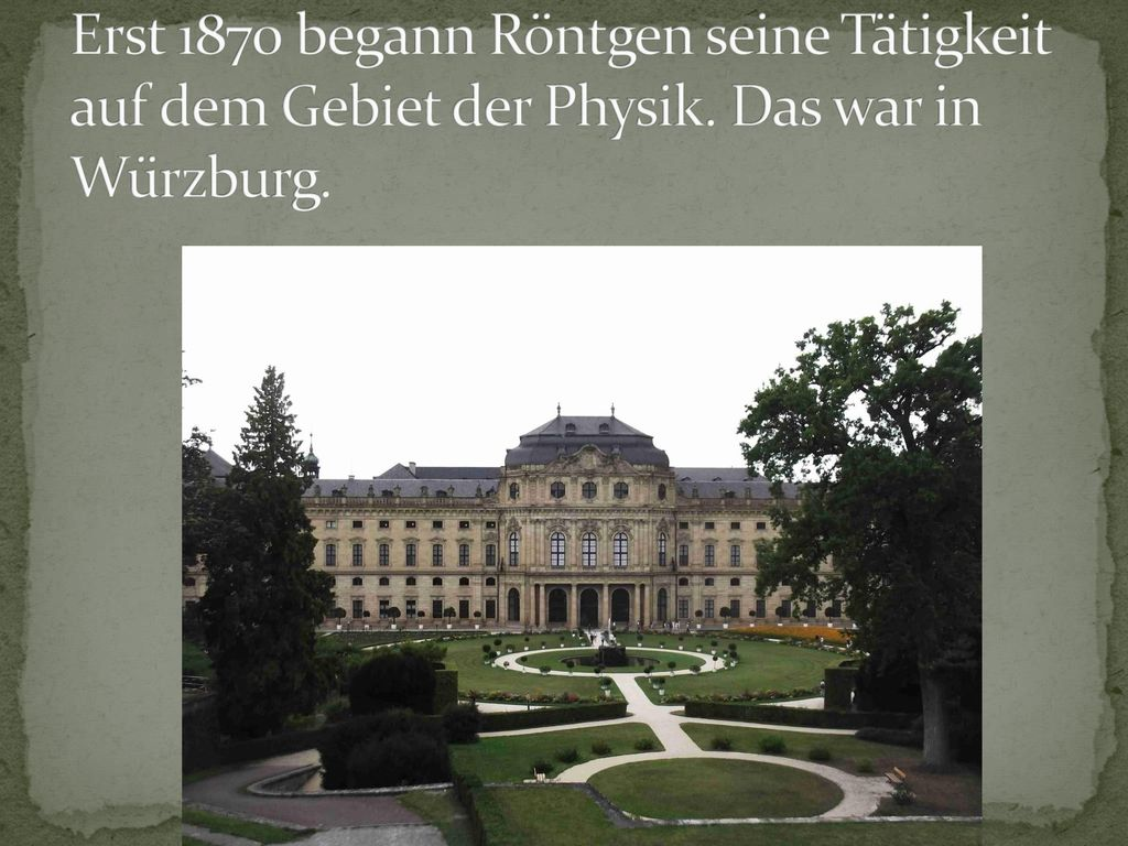 Erst 1870 begann Röntgen seine Tätigkeit auf dem Gebiet der Physik