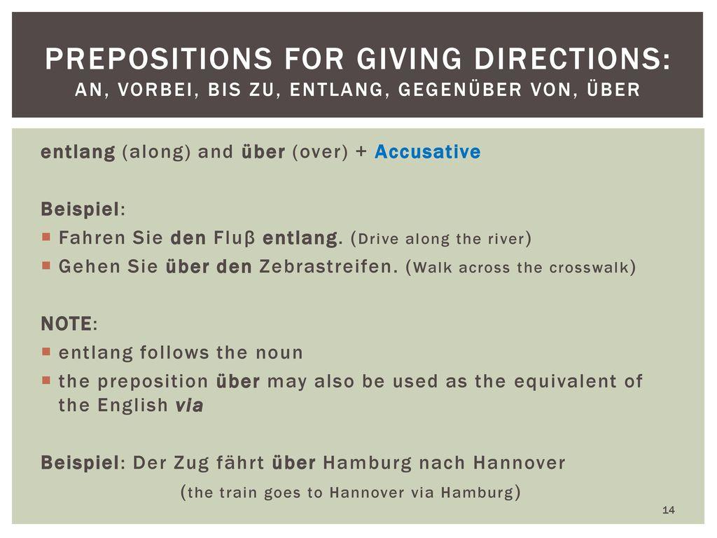 prepositions for giving directions: an, vorbei, bis zu, entlang, gegenüber von, über